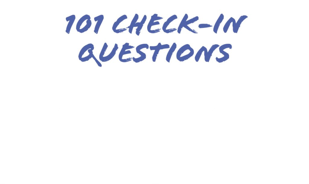 101 Check-In Questions to Open Meetings